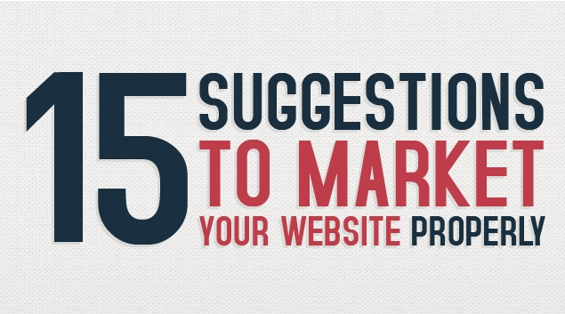 15 Suggestions to Market Your Website Properly